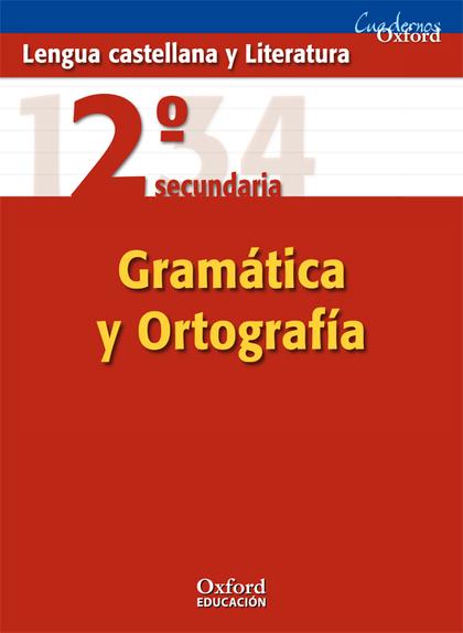 CUADERNOS OXFORD, LENGUA CASTELLENA Y LITERATURA, GRAMÁTICA Y ORTOGRAFÍA, 2 ESO