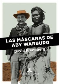 LAS MÁSCARAS DE ABY WARBURG.