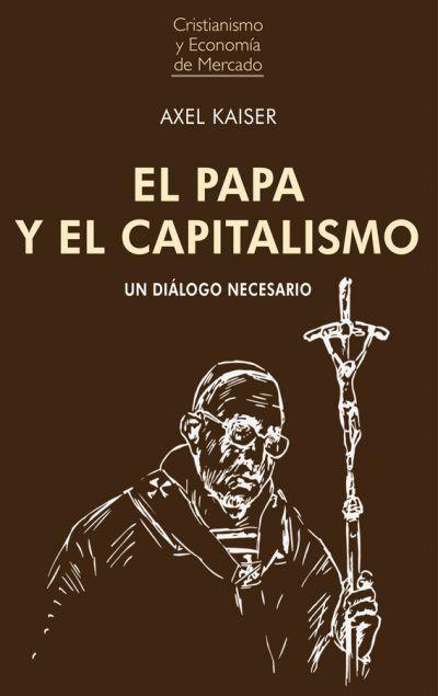 PAPA Y EL CAPITALISMO.