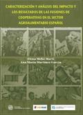 CARACTERIZACIÓN Y ANÁLISIS DEL IMPACTO Y LOS RESULTADOS DE LAS FUSIONES DE COOPERATIVAS EN EL S