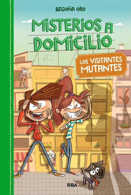 MISTERIOS A DOMICILIO 4. VISITANTES MUTANTES.