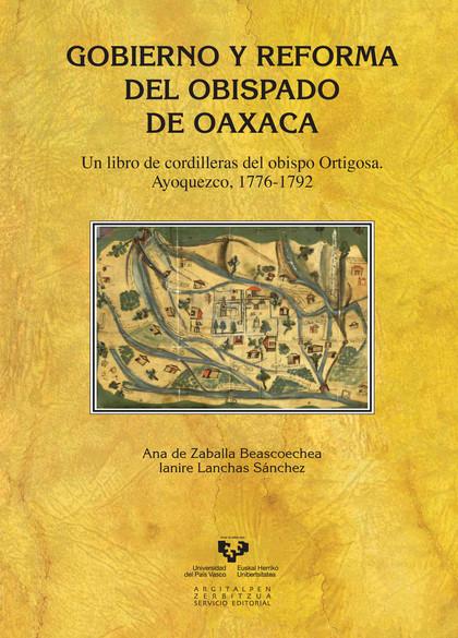 GOBIERNO Y REFORMA DEL OBISPADO DE OAXACA. UN LIBRO DE CORDILLERAS DEL OBISPO OR.