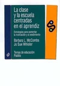 CLASE Y LA ESCUELA CENTRADAS EN EL APRENDIZ