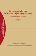LA IMAGEN SIN PAR DE RAFAEL LAPESA, 1908-2001 : A TRAVÉS DE ARCHIVO