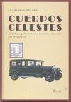 CUERPOS CELESTES : ESTRELLAS, GOBERNANTES Y BOHEMIOS DE VIAJE POR ANDALUCÍA