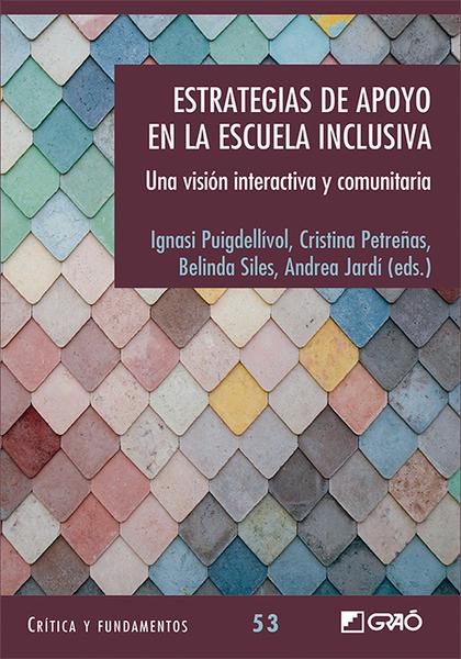ESTRATEGIAS DE APOYO EN LA ESCUELA INCLUSIVA. UNA VISIÓN INTERACTIVA Y COMUNITARIA