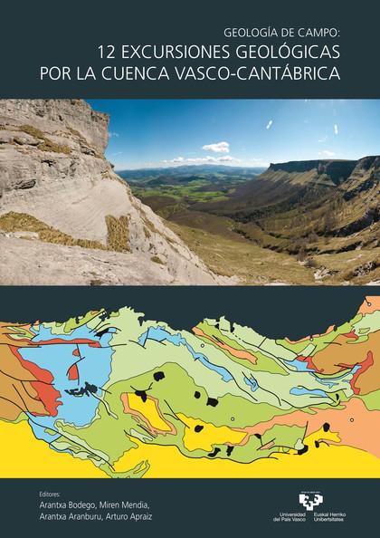 GEOLOGÍA DE CAMPO: 12 EXCURSIONES GEOLÓGICAS POR LA CUENCA VASCO-CANTÁBRICA.