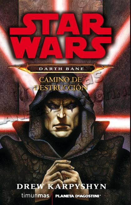 DARTH BANE. CAMINO DE DESTRUCCIÓN. STAR WARS