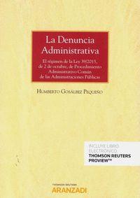 LA DENUNCIA ADMINISTRATIVA (PAPEL + E-BOOK). EL RÉGIMEN DE LA LEY 39/2015, DE 2 DE OCTUBRE, DE