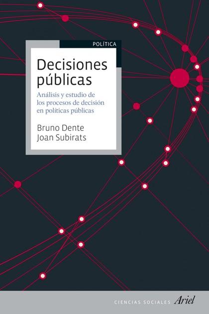 DECISIONES PÚBLICAS. ANÁLISIS Y ESTUDIO DE LOS PROCESOS DE DECISIÓN EN POLÍTICAS PÚBLICAS
