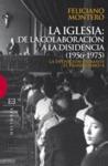 LA IGLESIA: DE LA COLABORACIÓN A LA DISIDENCIA (1956-1975). LA OPOSICIÓN DURANTE EL FRANQUISMO