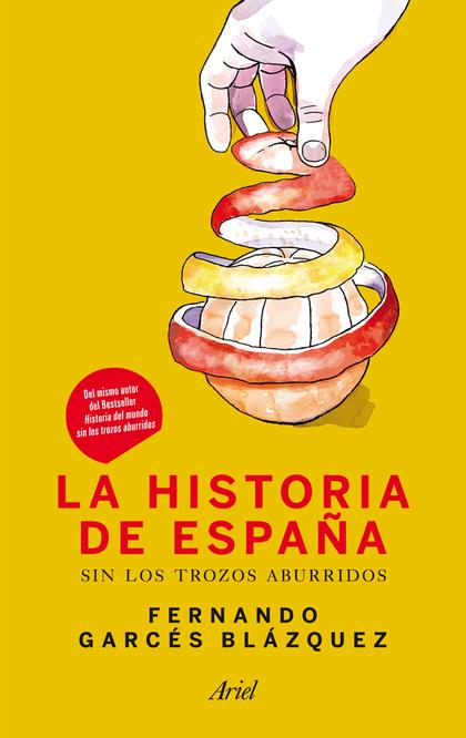 LA HISTORIA DE ESPAÑA SIN LOS TROZOS ABURRIDOS.