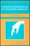 CUIDADOS QUIRÚRGICOS DE PEQUEÑOS ANIMALES