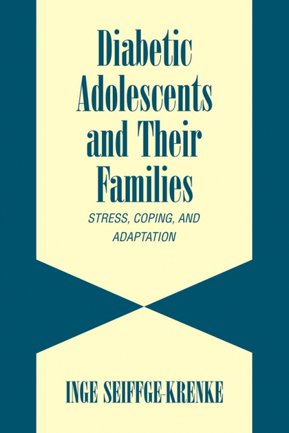 DIABETIC ADOLESCENTS AND THEIR FAMILIES