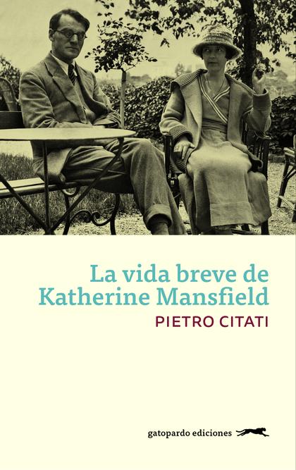 LA VIDA BREVE DE KATHERINE MANSFIELD.