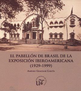 EL PABELLÓN DE BRASIL DE LA EXPOSICIÓN IBEROAMERICANA (1929-1999)
