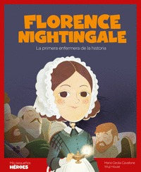 FLORENCE NIGHTINGALE. LA PRIMERA ENFERMERA DE LA HISTORIA