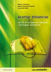 ACORTAR DISTANCIAS : LAS TIC EN LA CLASE DE TRADUCCIÓN Y DE LENGUAS EXTRANJERAS