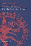 LA DANZA DE SIVA: ENSAYOS SOBRE ARTE Y CULTURA INDIA