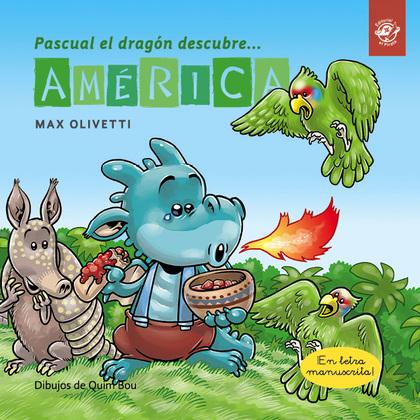 PASCUAL EL DRAGON DESCUBRE... AMERICA.