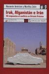 IRAK, AFGANISTÁN E IRÁN: 40 RESPUESTAS AL CONFLICTO EN ORIENTE PRÓXIMO