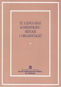 LLENGUATGE ADMINISTRATIU, EL : METODE I ORGANITZACIÓ