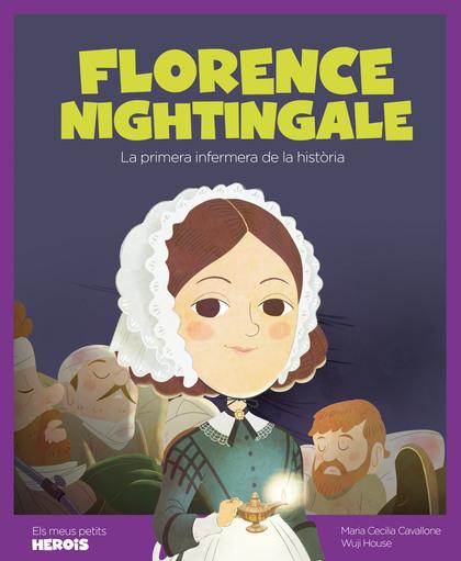 FLORENCE NIGHTINGALE. LA PRIMERA INFERMERA DE LA HISTÒRIA