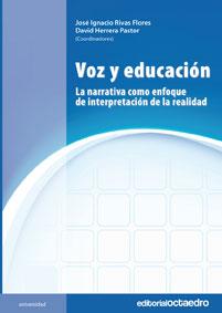 VOZ Y EDUCACIÓN : LA NARRATIVA COMO ENFOQUE DE INTERPRETACIÓN DE LA REALIDAD