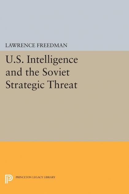 U.S. INTELLIGENCE AND THE SOVIET STRATEGIC THREAT. UPDATED EDITION