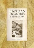 BANDAS, ENJAMBRES Y DEVASTACIONES : LAS PLAGAS DE LANGOSTA A TRAVÉS DE LA HISTORIA