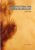 ARQUITECTURA CON TIERRA EN URUGUAY.