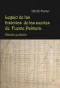 LEGAJO DE LAS HISTORIAS DE LAS SUERTES DE FUENTE PALMERA. ESTUDIO Y EDICIÓN.