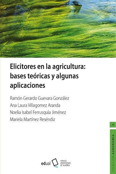 ELICITADORES EN LA AGRICULTURA: BASES TEÓRICAS Y ALGUNAS APLICACIONES