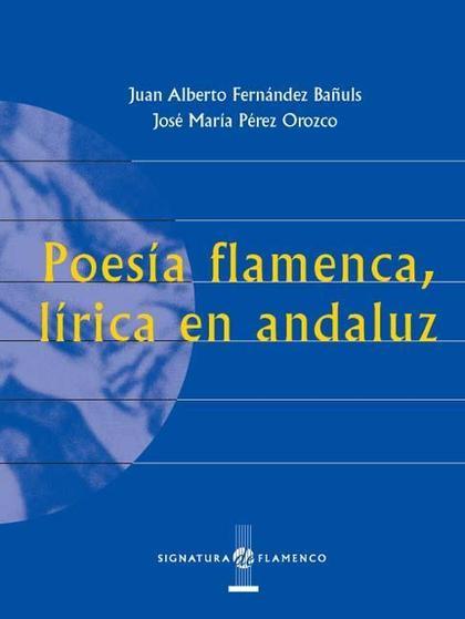Poesía flamenca, lírica en andaluz