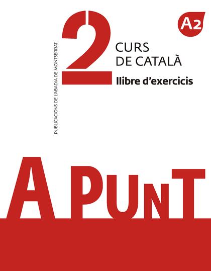 A PUNT. CURS DE CATALÀ. LLIBRE D´EXERCICIS, 2.