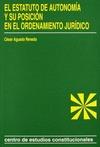 EL ESTATUTO DE AUTONOMÍA Y SU POSICIÓN EN EL ORDENAMIENTO JURÍDICO.