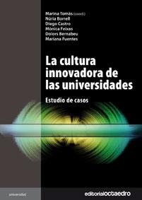 LA CULTURA INNOVADORA DE LAS UNIVERSIDADES : ESTUDIO DE CASOS