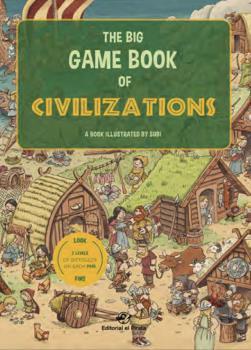 THE BIG GAME BOOK OF CIVILIZATIONS - LIBROS PARA NIÑOS EN INGLÉS. UN CUENTO EN INGLÉS CON 3 NIV