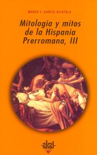 MITOLOGIA MITOS DE LA HISPANIA PRERROMANA III