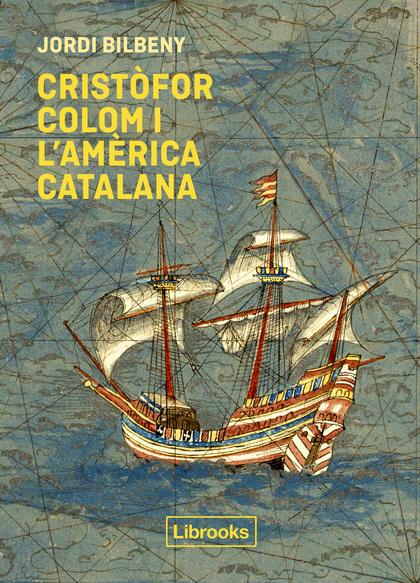 CRISTÒFOR COLOM I L´AMÈRICA CATALANA