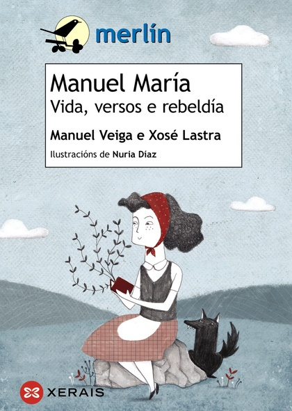 MANUEL MARÍA. VIDA, VERSOS E REBELDÍA.