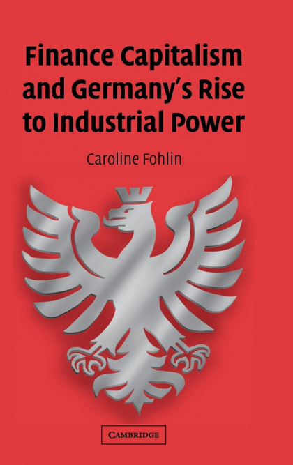 FINANCE CAPITALISM AND GERMANY´S RISE TO INDUSTRIAL POWER