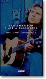 VAN MORRISON VIAJE A CALEDONIA