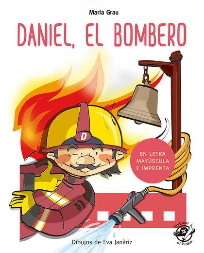 DANIEL EL BOMBERO                                                               EN LETRA MAYÚSC