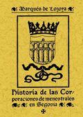 HISTORIA DE LAS CORPORACIONES DE DENESTRALES DE SEGOVIA