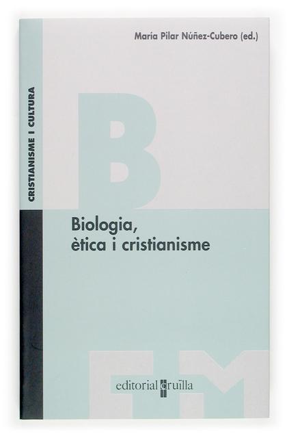 BIOLOGIA, ÈTICA I CRISTIANISME