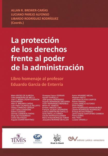 LA PROTECCIÓN DE LOS DERECHOS FRENTE AL PODER DE LA ADMINISTRACIÓN. LIBRO HOMENA.