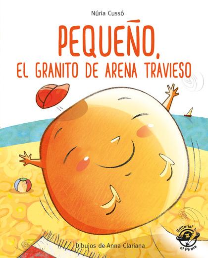 PEQUEÑO, EL GRANITO DE ARENA TRAVIESO