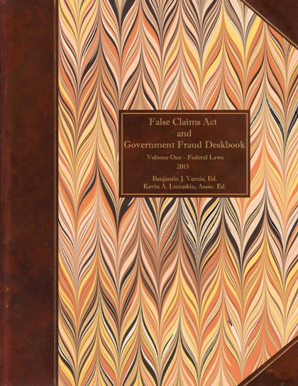 FALSE CLAIMS ACT AND GOVERNMENT FRAUD DESKBOOK