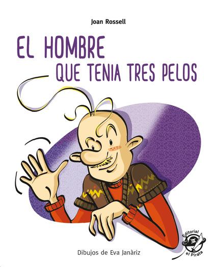 EL HOMBRE QUE TENÍA TRES PELOS